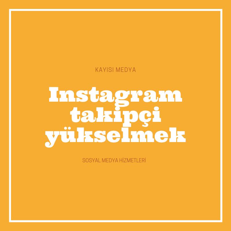 Instagram takipçi yükselmek