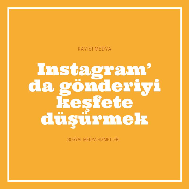 Instagram' da gönderiyi keşfete düşürmek